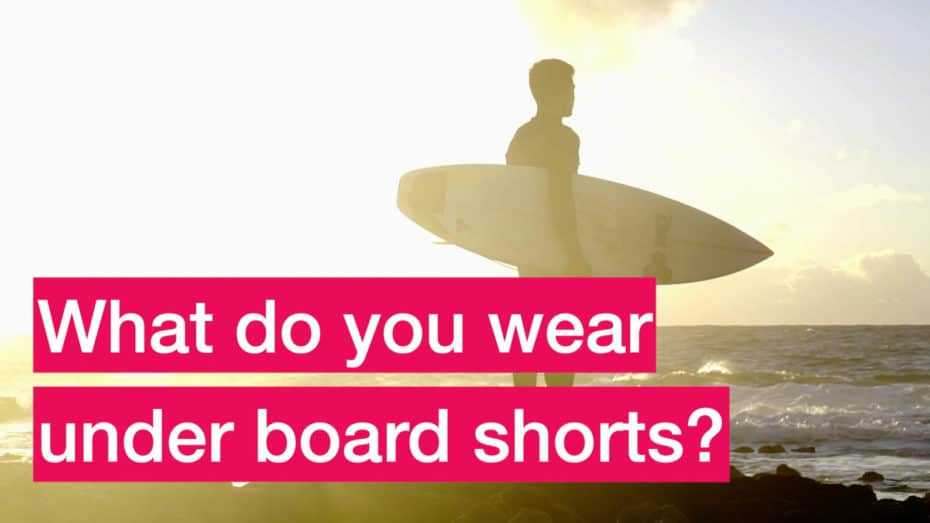 What do you wear under board shorts? 1