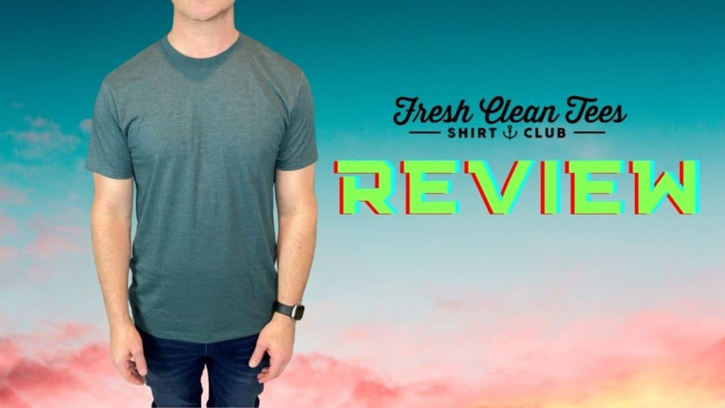 Fresh Clean Tees Review